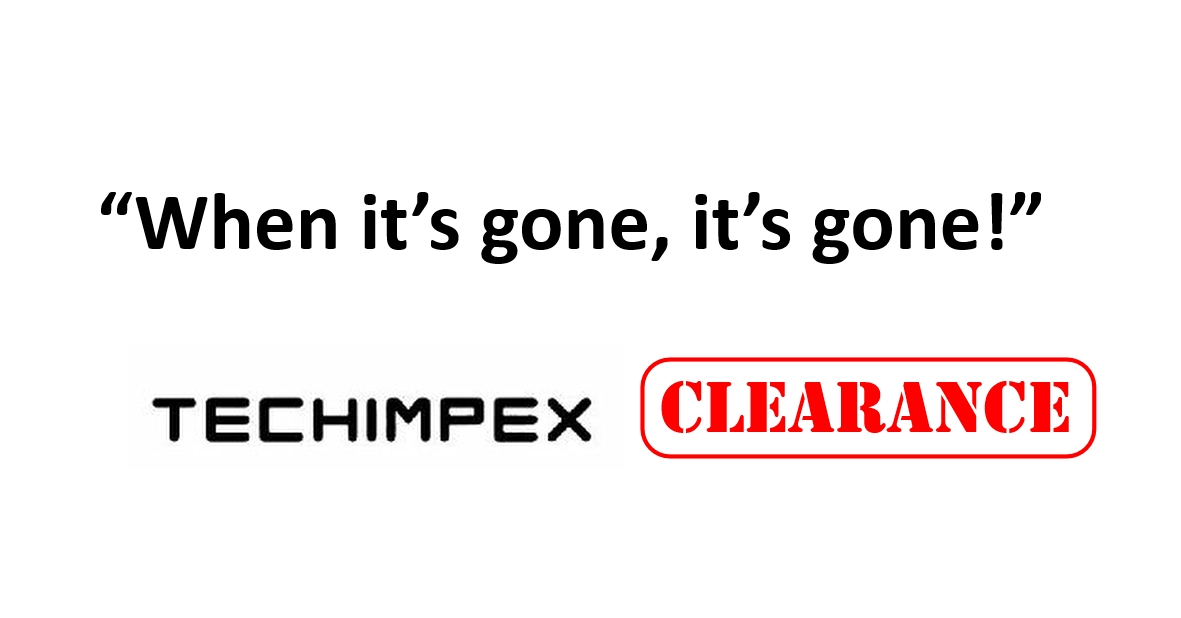 Techimpex CLEARANCE While Stocks Last